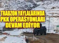 Trabzon Yayla Evleri Tek Tek Aranıyor