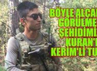 Kuran'ı Kerim'i Tuzaklayan Alçaklar Askerimizi Şehit etti