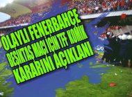 TFF'den Tepkilele Neden olan Olaylı Fenerbahçe Beşiktaş Maçı açıklamadı