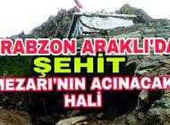 Araklı'da Şehit Mezarını Yapacak Kimse Yokmu?