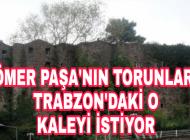 Trabzon'da Güzelhisar Kalesine Sahip çıktılar.