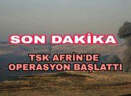 Son Dakika Afrin'de Operasyon Başlatıldı