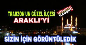 Trabzon'un Engüzel İlçesi Araklı'yı Sizin İçin Gece görüntüledik