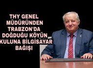 THY Genel Müdüründen Sürmene'nin Beşköy Mahalle Okuluna Bilgisayar Bağışı