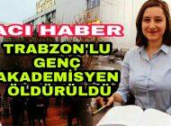Trabzon'u Yas'a Boğan Ölüm Haberi