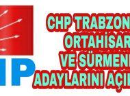 CHP Trabzon'da Ortahisar ve Sürmene Belediye Başkan Adaylarını Açıkladı