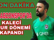 Trabzonspor'da Kaleci Onur Dönemi Kapandı | Ayrntılar Karadenizhaber61'de