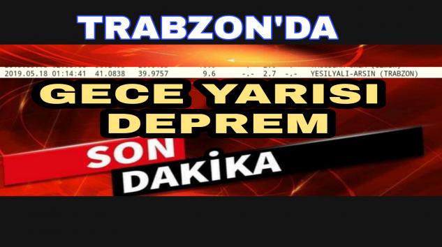Trabzon'un Arsin İlçesi Sahur'a Depremle Uyandı