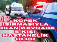 Trabzon'un Araklı İlçesinde Çıkan Kavgada 5 kişi hastanelik oldu