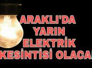 Yarın Araklı'nın Bazı Mahallelerine Elektrik verilmeyecek.