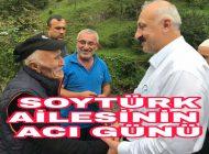Soytürk Ailesinin Acı Günü|Ayrıntılar Karadenizhaber61'de