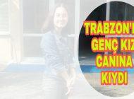 Trabzon'u Ağlatan Ölüm Haberi