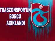 Trabzonspor'un borcu açıklandı