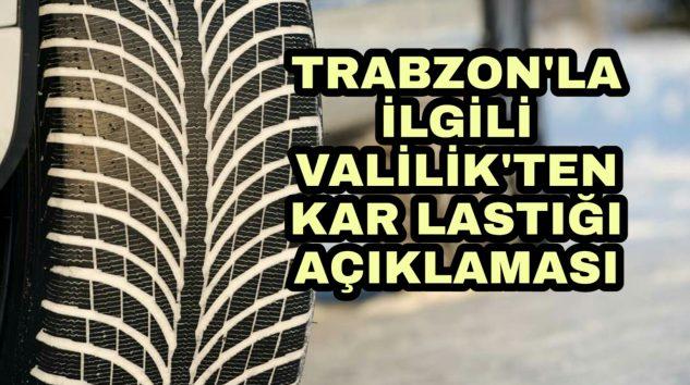 Trabzon Valiliğinden Trabzon için Kış Lastiği açıkşaması