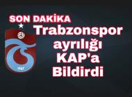 Ayrılık kesinlik kazandı Trabzonspor KAP'a açıklama yaptı