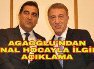 Başkan Ağaoğlu açıklama yaptı zaten kafasına koymuştu