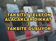 Taksitle Cep Telefonu Alacaklar dikkat kısıtlama geliyor