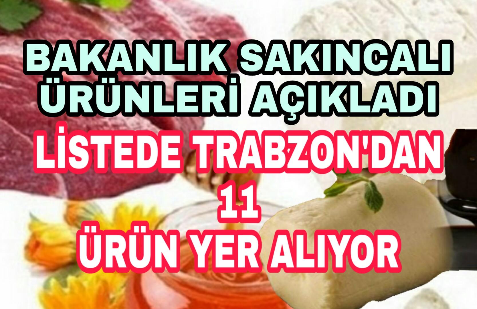Trabzon'da Üretilen Bu Ürünlere Dikkat Bakanlık Açıkladı
