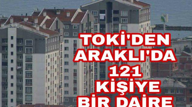 Araklı'da TOKİ'ye Başvuran 121 kişi'ye Ortalama 1 Daire Düşüyor.