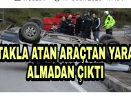 Trabzon'da Takla Atan araçtan yara almadan çıktı