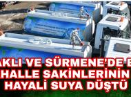 Araklı ve Sürmene'de Su Hayali Kuranların Hayalleri Suya düştü
