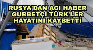 Rusya'da Meydana gelen gaz patlamasında Türk işçiler Öldü