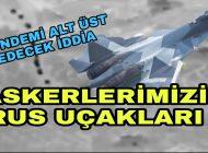Gündemi Değiştirecek İddia Askerlerimizi Rus Uçakları vurdu.