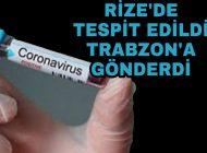 Dünya'yı Korkutan Virüs Rize'de Tespit edildi Trabzon'a gönderildi.