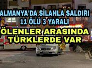 Almanya'da Silahlı Saldırı Ölenler arasında Türk'lerde var