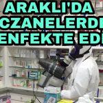 Araklı'da Koranavirus Önlemi  Eczaneler Dezenfekte edildi