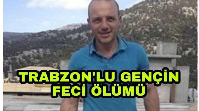 Dört Çocuk Babası Trabzon'lu Genç İnşaattan düşerek hayatını kaybetti