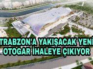 Trabzon'a Yeni Terminal yapılacak İhaleye Çıkıyor