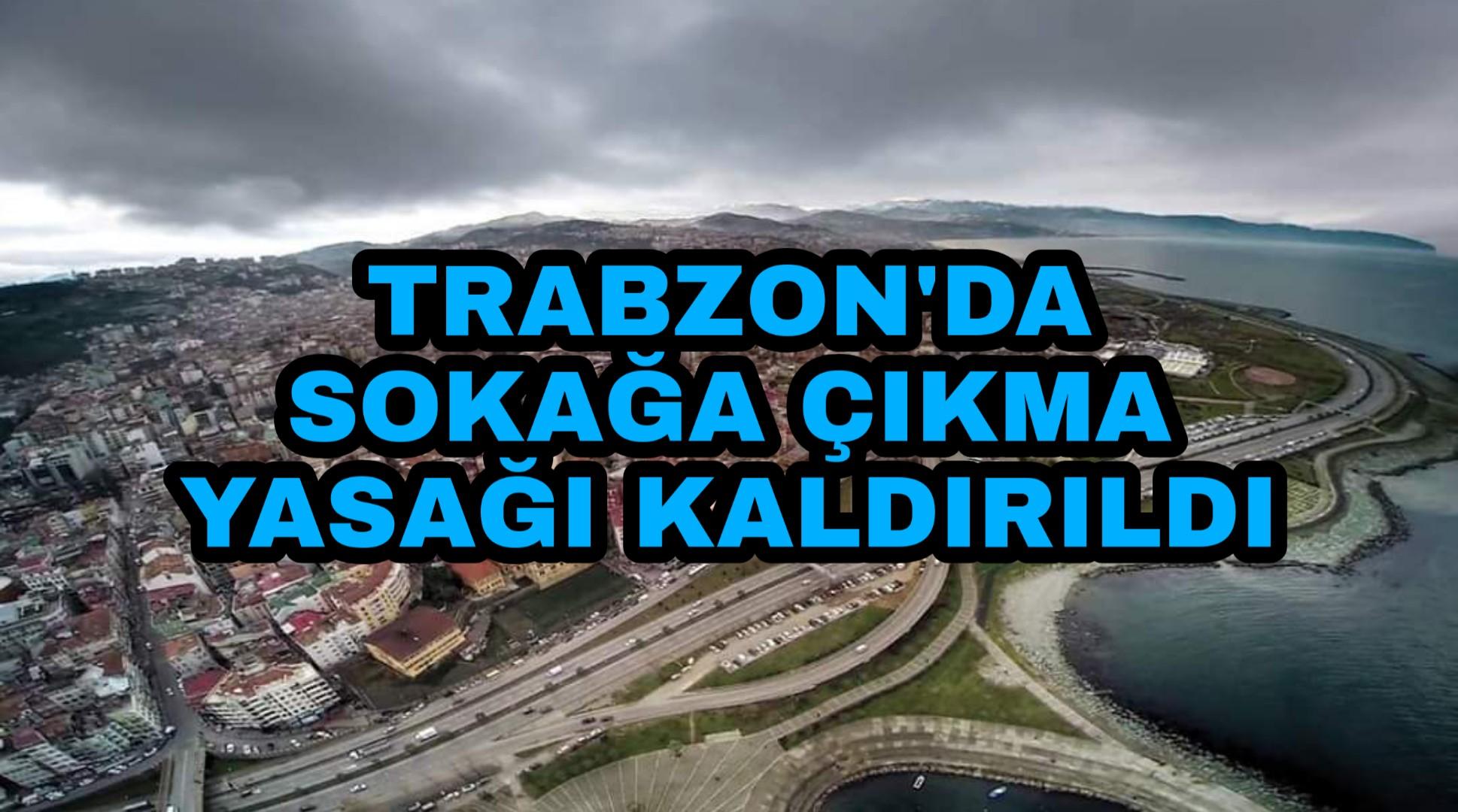 Trabzon Valiliği Açıkladı Hafta sonu Sokağa çıkma yasağı Trabzon'da Yok