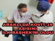 Kovit-19 Aşısı Araklı'ya Geldi Aşı İlk Aşıyı Başhekim yaptırdı.